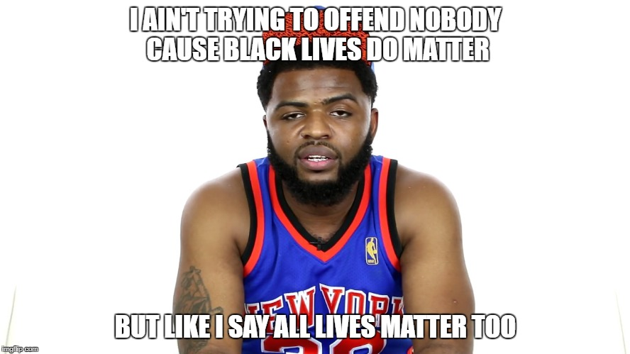 Zoe Realla | I AIN'T TRYING TO OFFEND NOBODY CAUSE BLACK LIVES DO MATTER BUT LIKE I SAY ALL LIVES MATTER TOO | image tagged in zoe realla,rap,black lives matter,all lives matter,hip hop | made w/ Imgflip meme maker