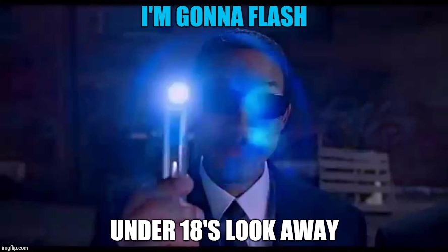 I'M GONNA FLASH UNDER 18'S LOOK AWAY | made w/ Imgflip meme maker