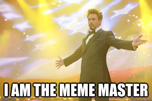 I got more memes in the TARDIS | I AM THE MEME MASTER | image tagged in memes,imgflip,master | made w/ Imgflip meme maker