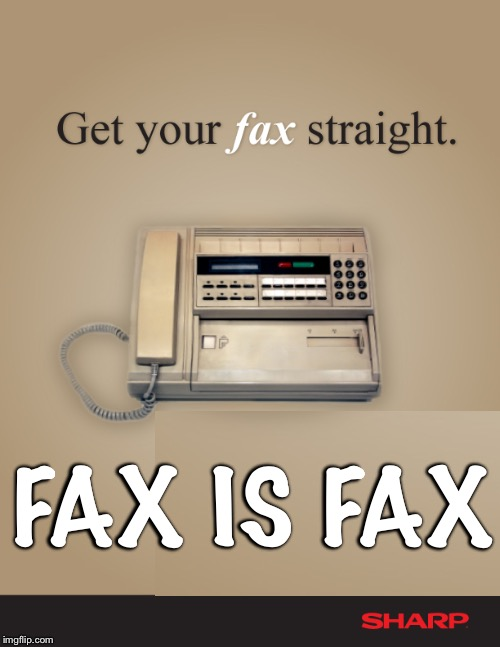 FAX IS FAX | made w/ Imgflip meme maker