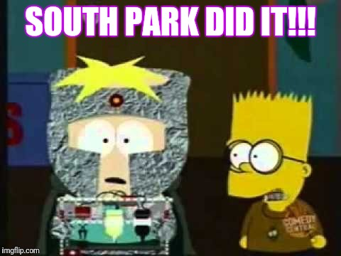 Simpsons did it | SOUTH PARK DID IT!!! | image tagged in simpsons did it,south park,memes,funny memes,popular,trending | made w/ Imgflip meme maker