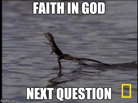 FAITH IN GOD NEXT QUESTION | made w/ Imgflip meme maker