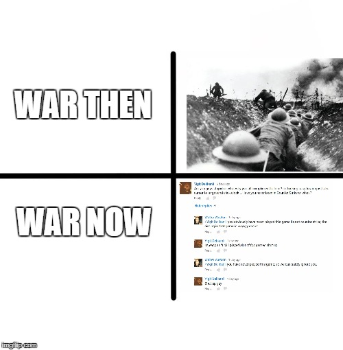 Blank Starter Pack Meme | WAR THEN WAR NOW | image tagged in memes,blank starter pack | made w/ Imgflip meme maker