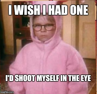 I WISH I HAD ONE I'D SHOOT MYSELF IN THE EYE | made w/ Imgflip meme maker