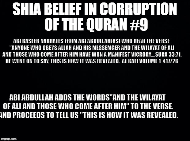 "Black background | SHIA BELIEF IN CORRUPTION OF THE QURAN #9 ABI BASEER NARRATES FROM ABI ABDULLAH(AS) WHO READ THE VERSE ""ANYONE WHO OBEYS ALLAH AND HIS MESSE 