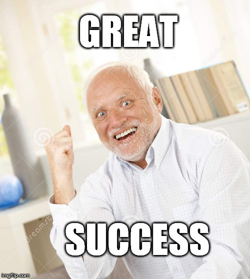 GREAT SUCCESS | made w/ Imgflip meme maker