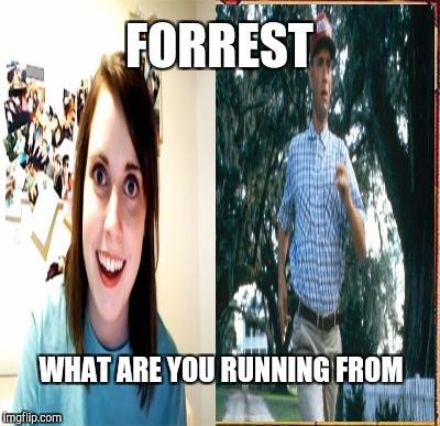 FORREST WHAT ARE YOU RUNNING FROM | made w/ Imgflip meme maker