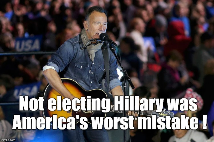 Bruce S. | Not electing Hillary was America's worst mistake ! | image tagged in bruce s | made w/ Imgflip meme maker