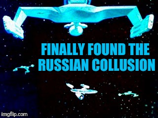 FINALLY FOUND THE RUSSIAN COLLUSION | made w/ Imgflip meme maker