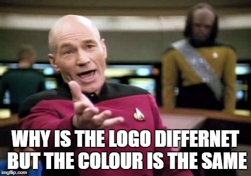 Picard Wtf Meme | WHY IS THE LOGO DIFFERNET BUT THE COLOUR IS THE SAME | image tagged in memes,picard wtf | made w/ Imgflip meme maker
