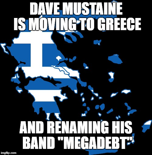 "DAVE MUSTAINE IS MOVING TO GREECE AND RENAMING HIS BAND ""MEGADEBT"" 