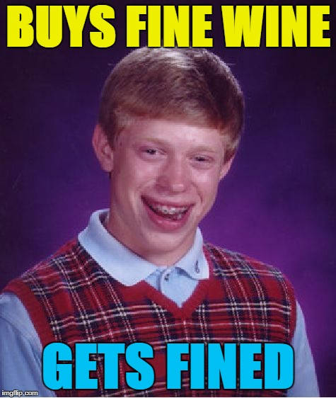 Bad Luck Brian Meme | BUYS FINE WINE GETS FINED | image tagged in memes,bad luck brian | made w/ Imgflip meme maker