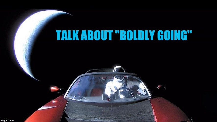 "Starman | TALK ABOUT ""BOLDLY GOING"" 