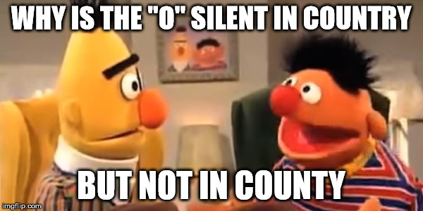 "WHY IS THE ""O"" SILENT IN COUNTRY BUT NOT IN COUNTY 