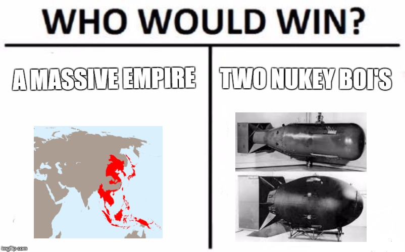 Who would win | A MASSIVE EMPIRE TWO NUKEY BOI'S | image tagged in memes,who would win | made w/ Imgflip meme maker