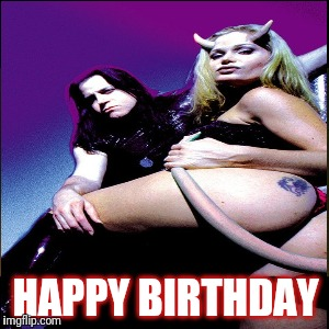 Danzig Birthday Meme | HAPPY BIRTHDAY | image tagged in danzig | made w/ Imgflip meme maker
