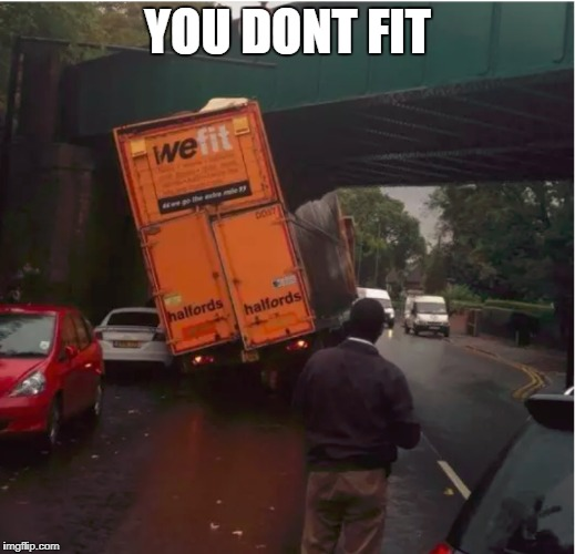 YOU DONT FIT | image tagged in fit | made w/ Imgflip meme maker