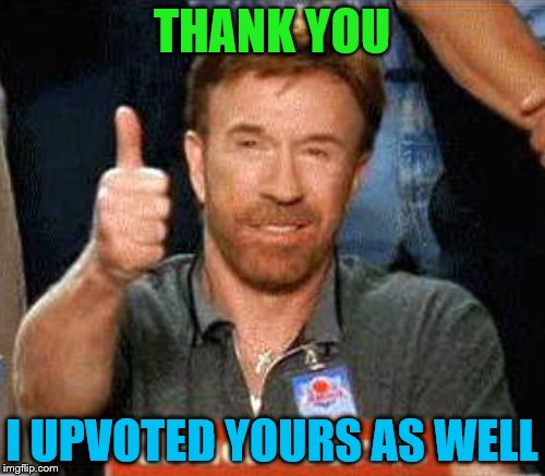 THANK YOU I UPVOTED YOURS AS WELL | made w/ Imgflip meme maker