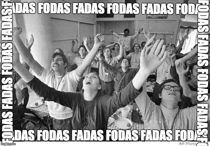 FADAS FODAS FADAS FODAS FADAS FODAS FADAS FODAS FADAS FODAS FADAS FODAS FADAS FODAS FADAS FODAS FADAS FODAS FADAS FODAS FADAS FODAS FADAS FO | image tagged in cult | made w/ Imgflip meme maker