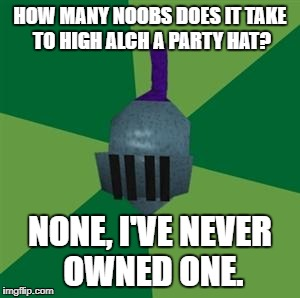 Runescape | HOW MANY NOOBS DOES IT TAKE TO HIGH ALCH A PARTY HAT? NONE, I'VE NEVER OWNED ONE. | image tagged in runescape | made w/ Imgflip meme maker