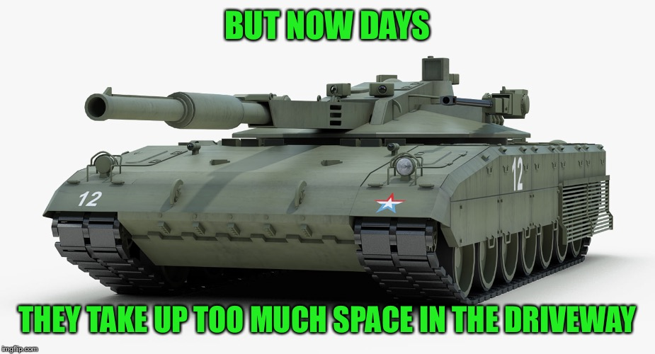BUT NOW DAYS THEY TAKE UP TOO MUCH SPACE IN THE DRIVEWAY | made w/ Imgflip meme maker
