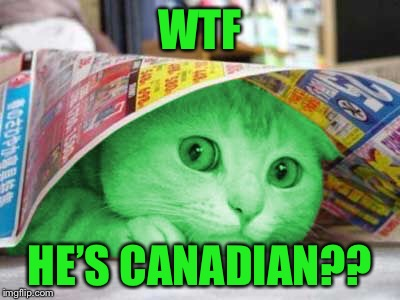 RayCat Scared | WTF HE'S CANADIAN?? | image tagged in raycat scared | made w/ Imgflip meme maker