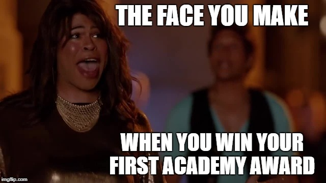 THE FACE YOU MAKE; WHEN YOU WIN YOUR FIRST ACADEMY AWARD | THE FACE YOU MAKE WHEN YOU WIN YOUR FIRST ACADEMY AWARD | image tagged in meegan,key and peele | made w/ Imgflip meme maker