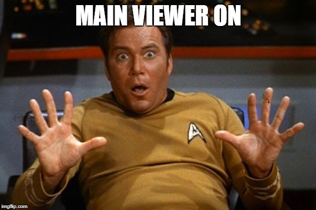 shatner | MAIN VIEWER ON | image tagged in shatner | made w/ Imgflip meme maker