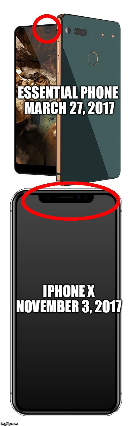 Who stole from who? | ESSENTIAL PHONE MARCH 27, 2017 IPHONE X   NOVEMBER 3, 2017 | image tagged in copycat,android,essential,apple,iphone,fanboys | made w/ Imgflip meme maker
