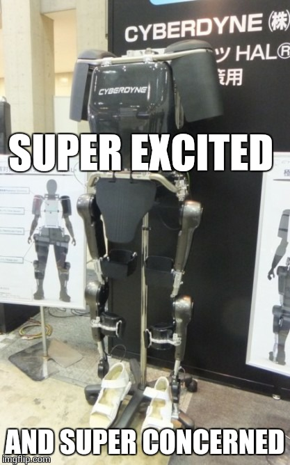 I have never been so happy to be terrified for the future. | SUPER EXCITED AND SUPER CONCERNED | image tagged in terminator,funny,arnold schwarzenegger | made w/ Imgflip meme maker