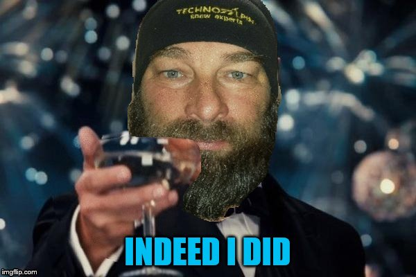 INDEED I DID | made w/ Imgflip meme maker