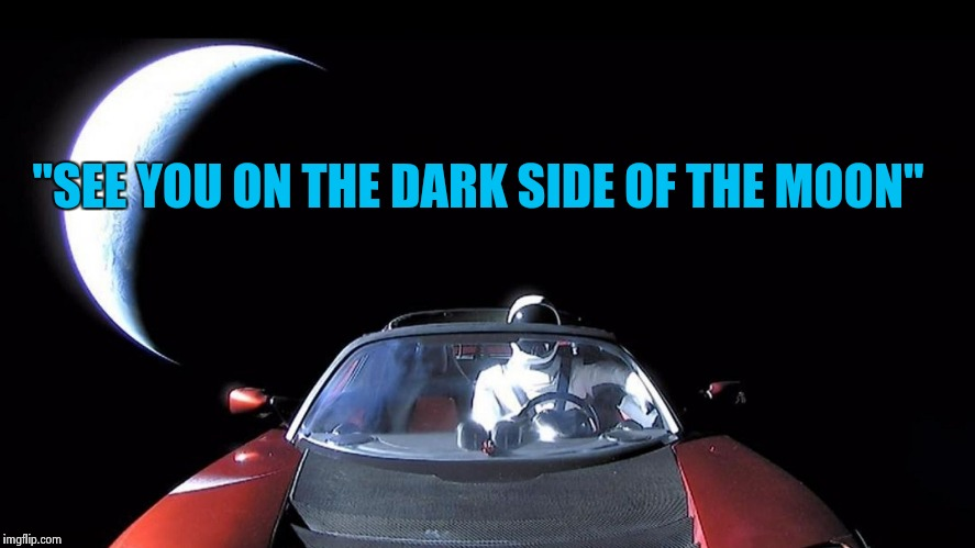 "Starman | ""SEE YOU ON THE DARK SIDE OF THE MOON"" 