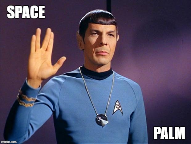 spock live long and prosper | SPACE PALM | image tagged in spock live long and prosper | made w/ Imgflip meme maker