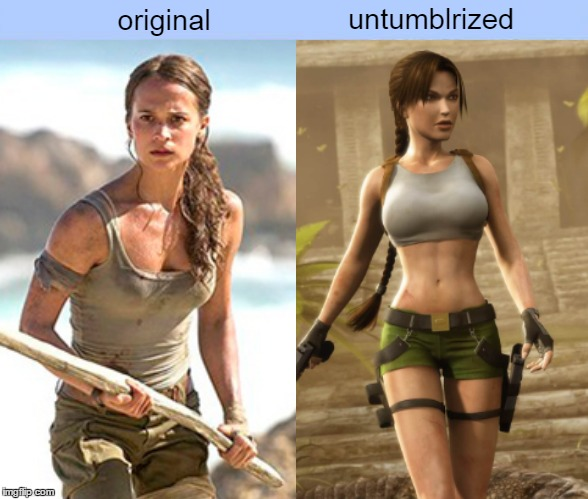 Alicia Vikander's portrayal of Lara Croft is likely to be a little flat. | original untumblrized | image tagged in memes,original vs untumblrized,lara croft,tomb raider,tumblr,video game | made w/ Imgflip meme maker