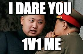 I DARE YOU 1V1 ME | image tagged in angry,kim jong un,north korea,president,cool | made w/ Imgflip meme maker
