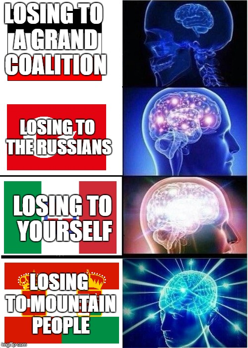 Expanding Brain Meme | LOSING TO A GRAND COALITION LOSING TO THE RUSSIANS LOSING TO YOURSELF LOSING TO MOUNTAIN PEOPLE | image tagged in memes,expanding brain | made w/ Imgflip meme maker