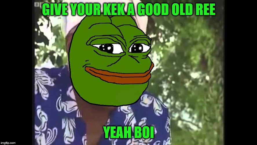 Pepe Harriot | GIVE YOUR KEK A GOOD OLD REE YEAH BOI | image tagged in memes,kek,pepe,ainsley | made w/ Imgflip meme maker