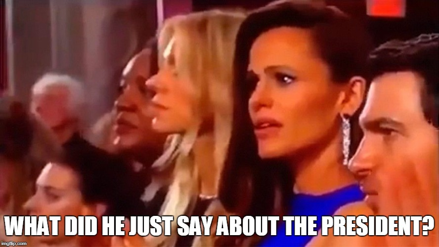 Jennifer Garner | WHAT DID HE JUST SAY ABOUT THE PRESIDENT? | image tagged in jennifer garner | made w/ Imgflip meme maker