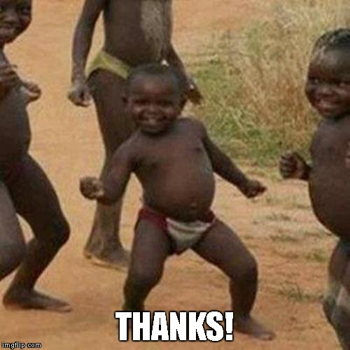 Third World Success Kid Meme | THANKS! | image tagged in memes,third world success kid | made w/ Imgflip meme maker