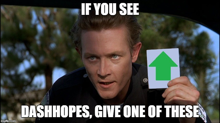 t2 | IF YOU SEE DASHHOPES, GIVE ONE OF THESE | image tagged in t2 | made w/ Imgflip meme maker