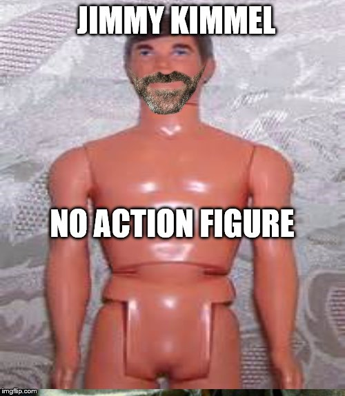 JIMMY KIMMEL NO ACTION FIGURE | made w/ Imgflip meme maker