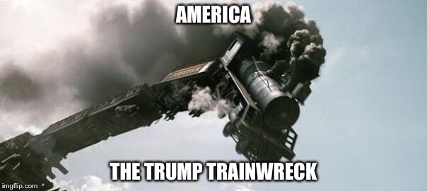AMERICA THE TRUMP TRAINWRECK | image tagged in scrotus,trump,murika | made w/ Imgflip meme maker