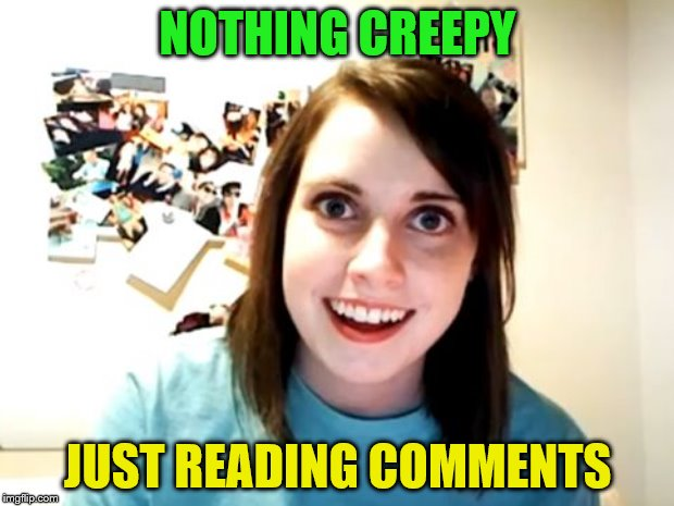 NOTHING CREEPY JUST READING COMMENTS | made w/ Imgflip meme maker