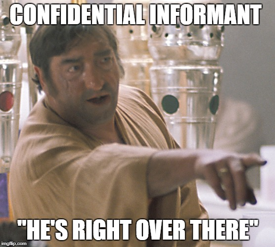 "CONFIDENTIAL INFORMANT ""HE'S RIGHT OVER THERE"" 