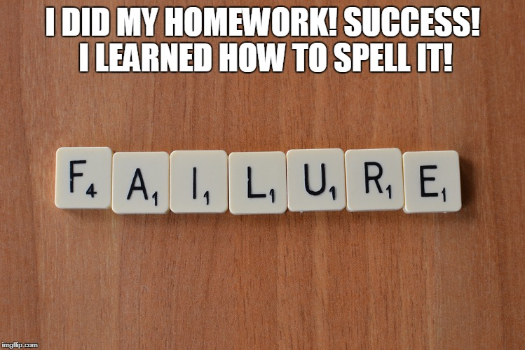 I DID MY HOMEWORK! SUCCESS! I LEARNED HOW TO SPELL IT! | made w/ Imgflip meme maker