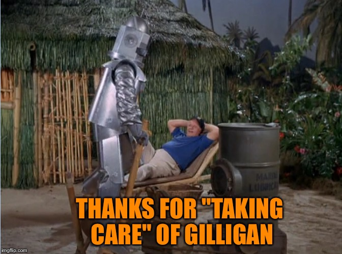 "THANKS FOR ""TAKING CARE"" OF GILLIGAN 