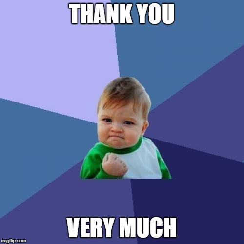 Success Kid Meme | THANK YOU VERY MUCH | image tagged in memes,success kid | made w/ Imgflip meme maker