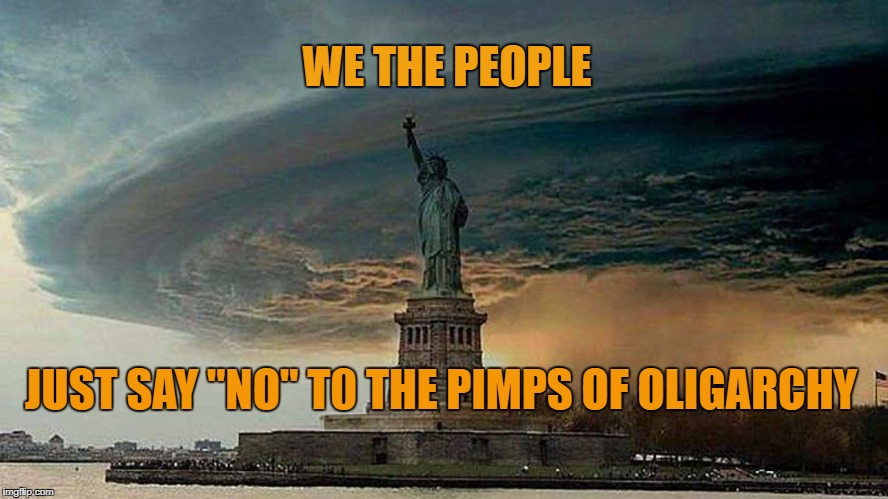 "Gang of Oligarchy Pimps - GOP | WE THE PEOPLE JUST SAY ""NO"" T0 THE PIMPS OF OLIGARCHY 