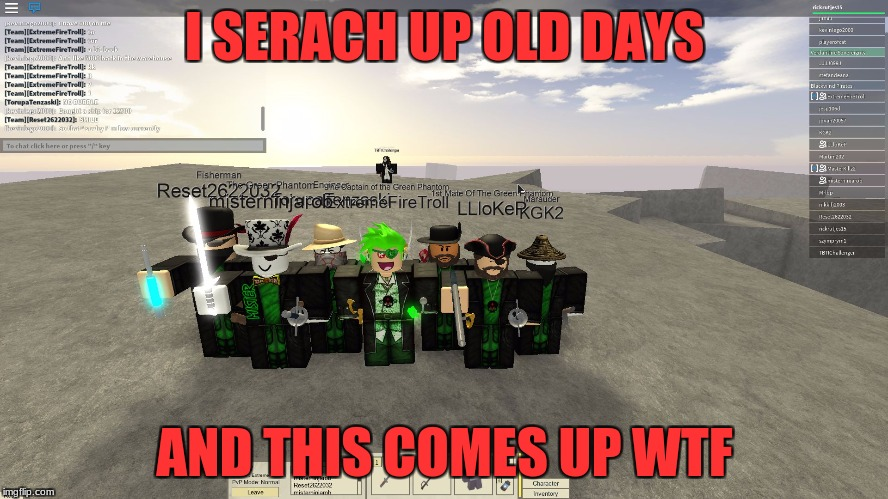 I SERACH UP OLD DAYS AND THIS COMES UP WTF | image tagged in the old days | made w/ Imgflip meme maker