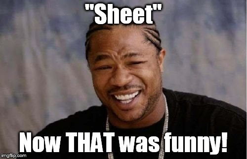 """Sheet"" Now THAT was funny! 